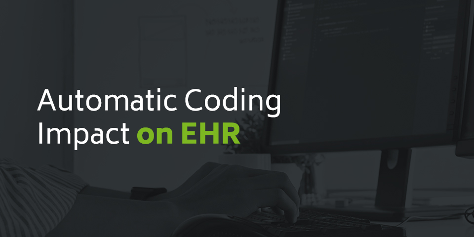 The Impact of Automatic Coding on EHR