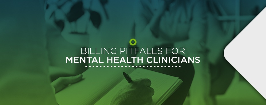 Billing Pitfalls and Challenges for Mental Health Clinicians