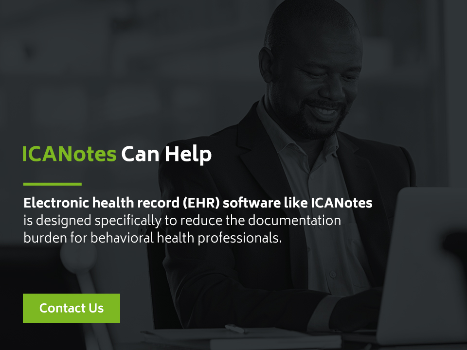 Reduce Burden of Medical Documentation with ICANotes EHR for Behavioral Health