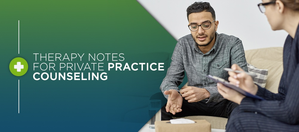 How to Write the Best Therapy Notes for Private Practice Counseling Sessions