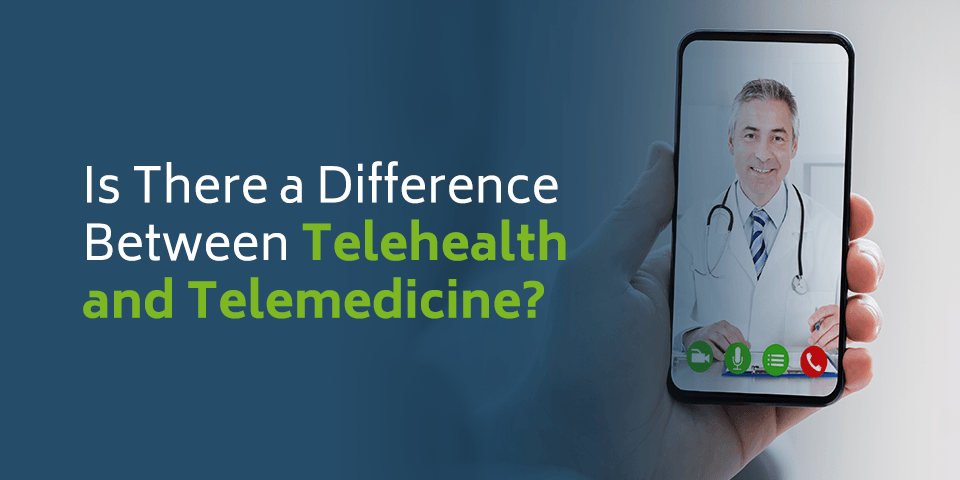 Is there a Difference Between Telehealth and Telemedicine? Telehealth vs Telemedicine Definition