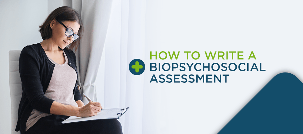 How to Write a Biopsychosocial Assessment