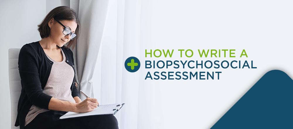 How to Write a Biopsychosocial Assessment