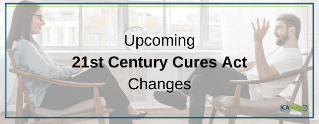 Upcoming 21st Century Cures Act Changes