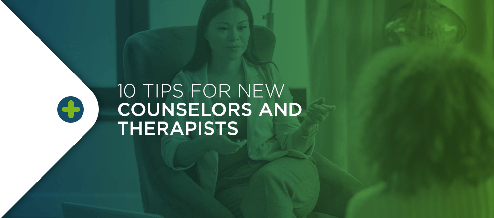 Tips for New Counselors and Therapists