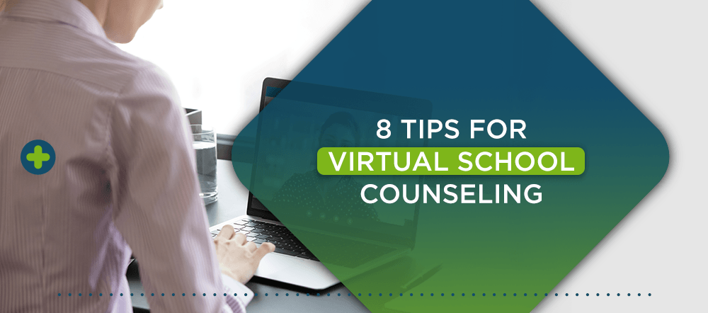 8 Tips for Virtual School Counseling