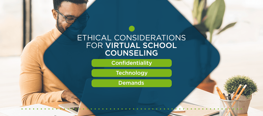 Ethical considerations for virtual school counseling