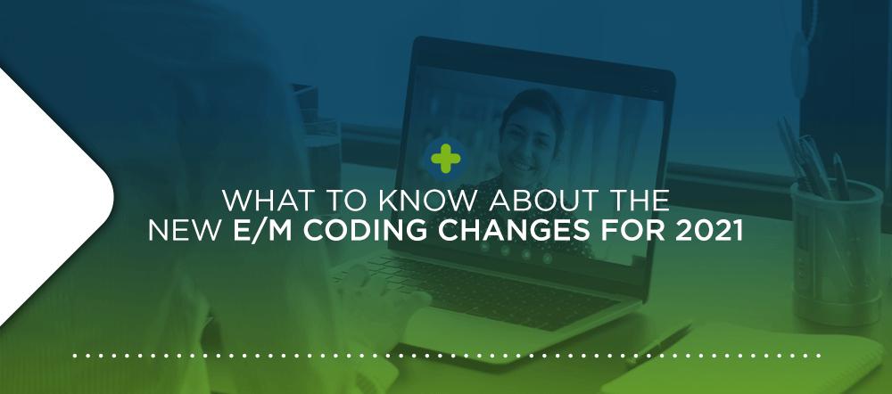 2021 EM Coding Changes