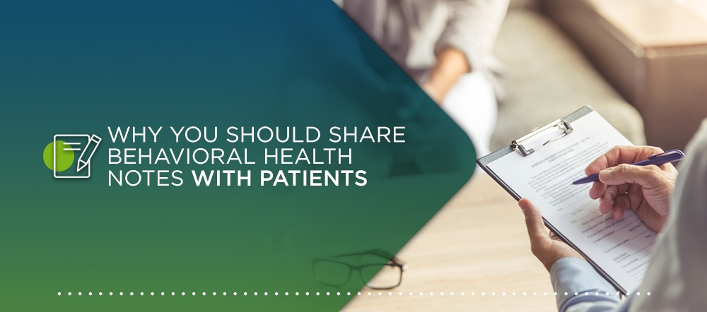 Why You Should Share Behavioral Health Notes with Patients