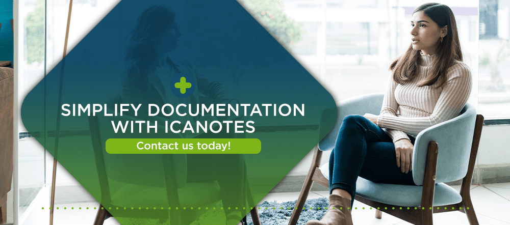 Simplify Behavioral Health Documentation with ICANotes