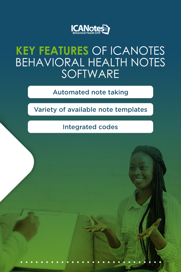 Key Features of ICANotes Behavioral Health Notes Software