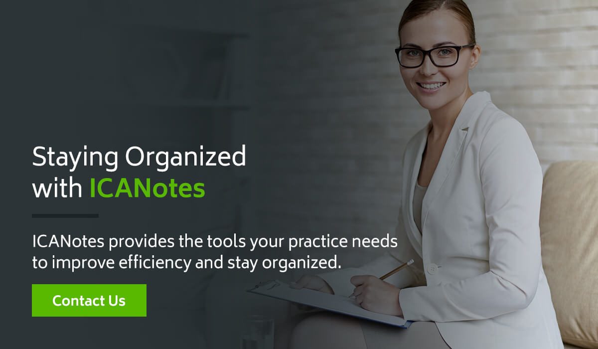 Staying organized with ICANotes EHR Software for Behavioral Health