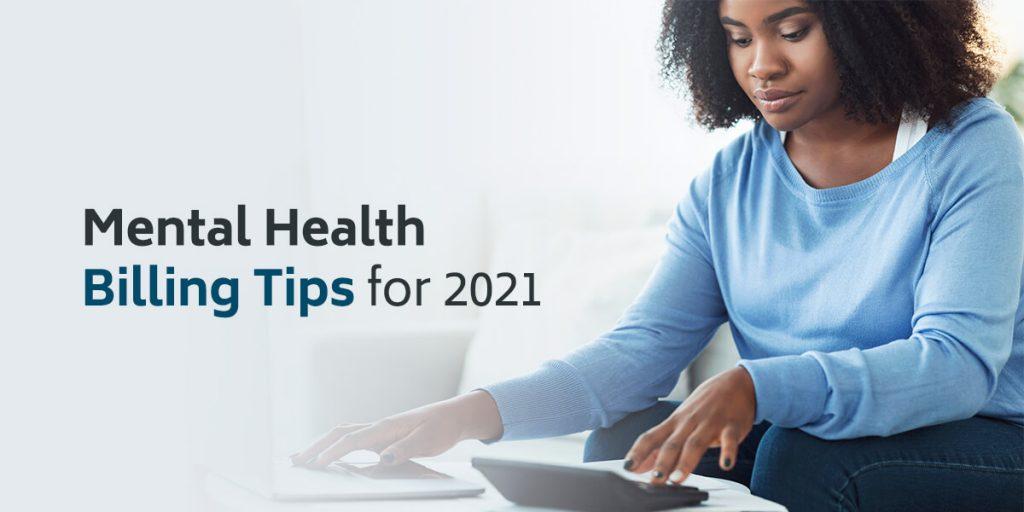 Mental Health Billing Tips for 2021
