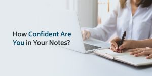How Confident Are You in Your Notes?