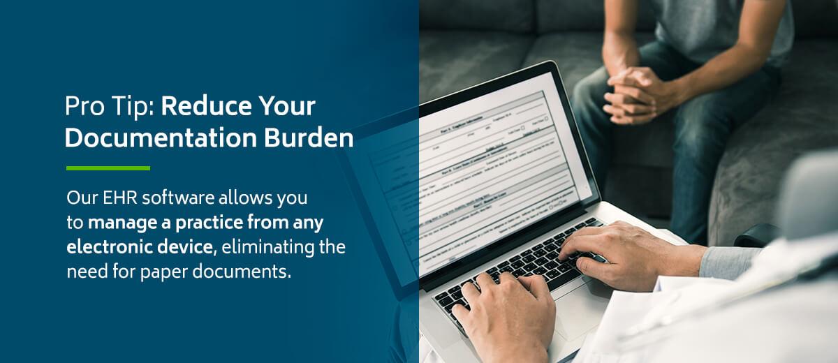 Pro Tip: Reduce Your Documentation Burden with EHR Software