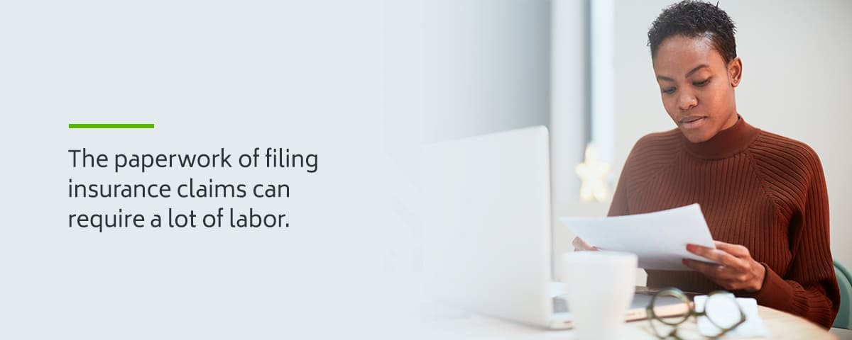 The paperwork of filing insurance claims can require a lot of labor