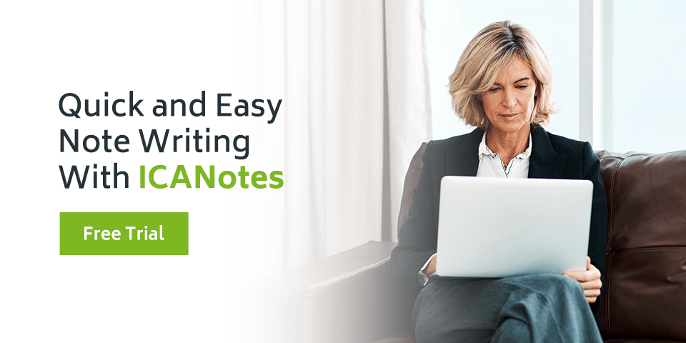 Quick and Easy Note Writing With ICANotes